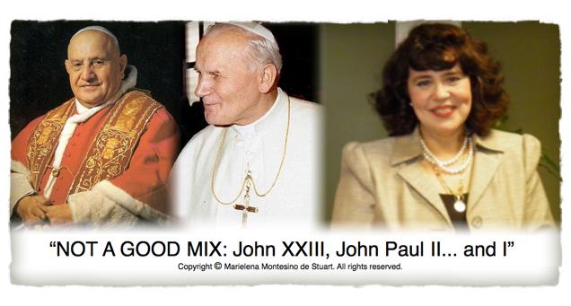 JOHN XXIII, JOHN PAUL II... AND I - Copyright © Marielena Montesino de Stuart. All rights reserved.