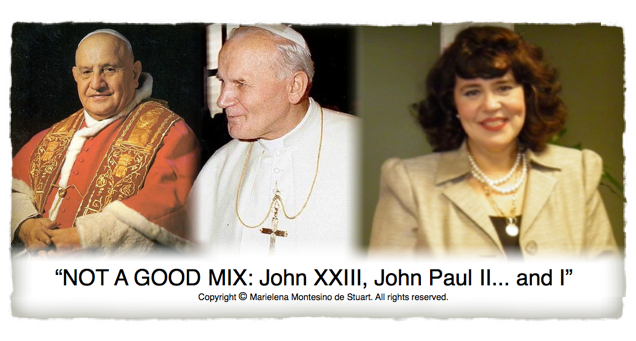 NOT A GOOD MIX: John XXIII, John Paul II… and I | © Marielena Montesino de Stuart. All rights reserved.