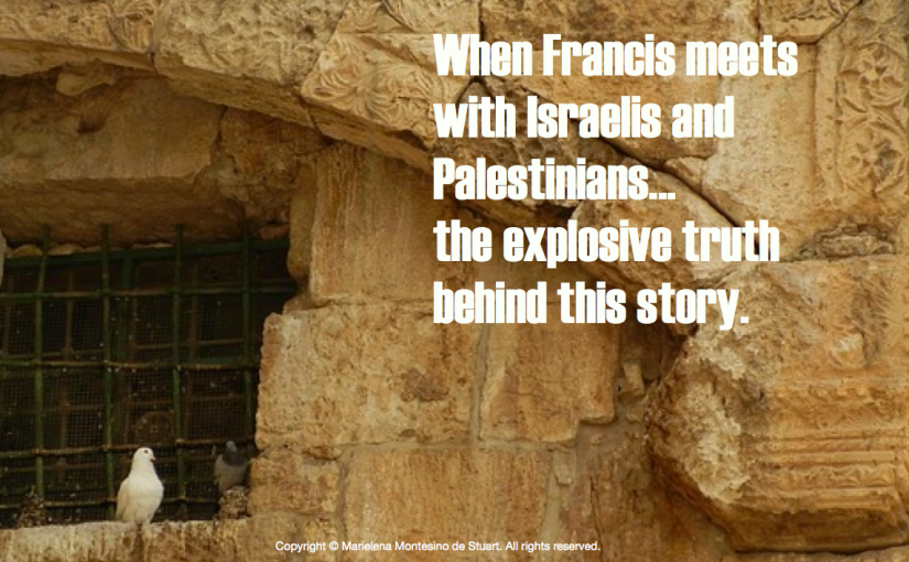 What will Francis say to the Israelis and the Palestinians?