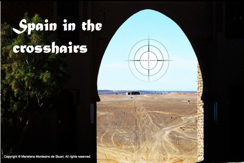 SPAIN IN THE CROSSHAIRS - Copyright © Marielena Montesino de Stuart. All rights reserved.