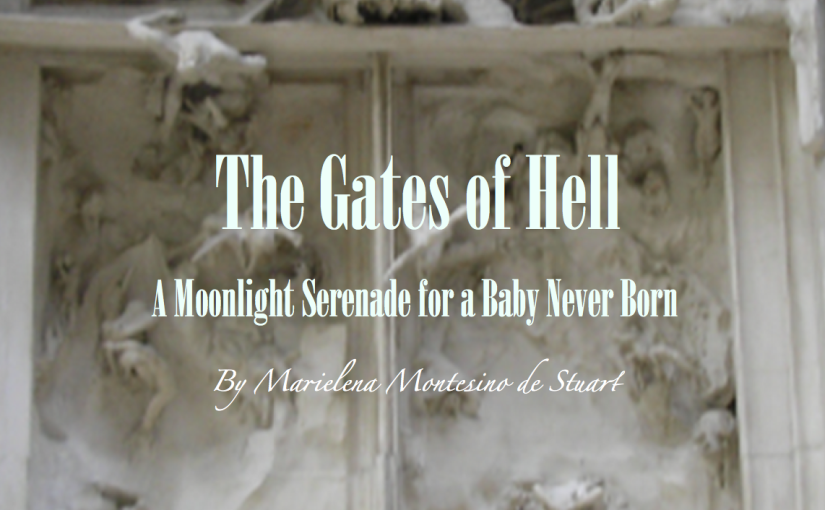 THE GATES OF HELL: A Moonlight Serenade for a Baby NeverBorn