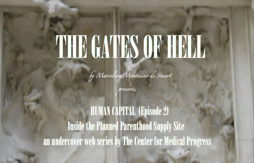 THE GATES OF HELL - Human Capital (Episode 2) Inside the Planned Parenthood Supply Site - Copyright © Marielena Montesino de Stuart. All rights reserved.