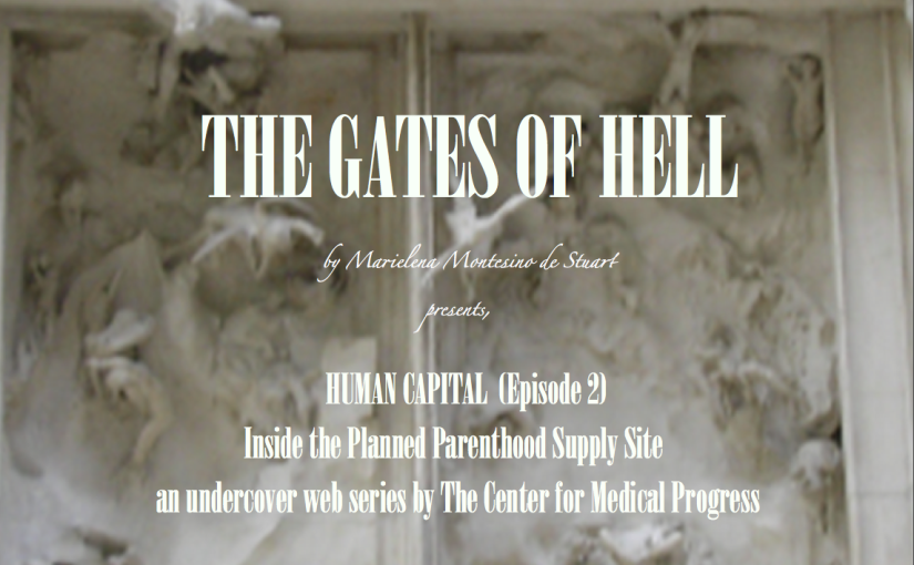 THE GATES OF HELL: Human Capital (Episode 2) Inside the Planned Parenthood Supply Site