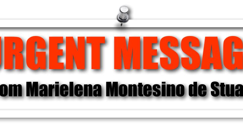 URGENT MESSAGE - Copyright © Marielena Montesino de Stuart. All rights reserved.