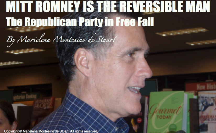 Mitt Romney is the Reversible Man– the Republican Party in Free Fall