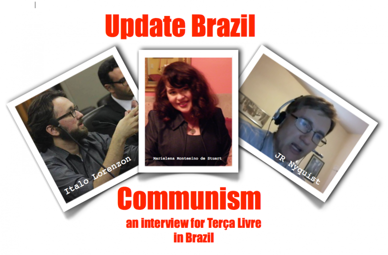 COMMUNISM: Geopolitical Analyst J.R. Nyquist interviews Marielena Montesino de Stuart, with Italo Lorenzon Co-Hosting from São Paulo, Brazil