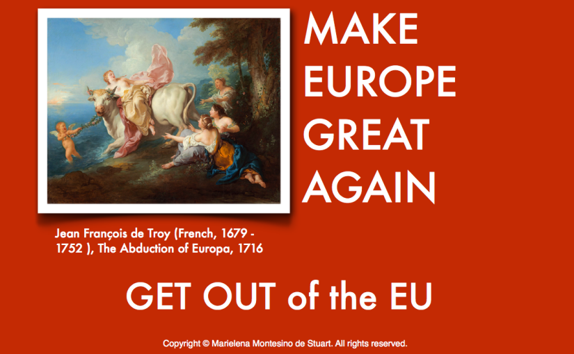 MAKE EUROPE GREAT AGAIN: Get out of the EU