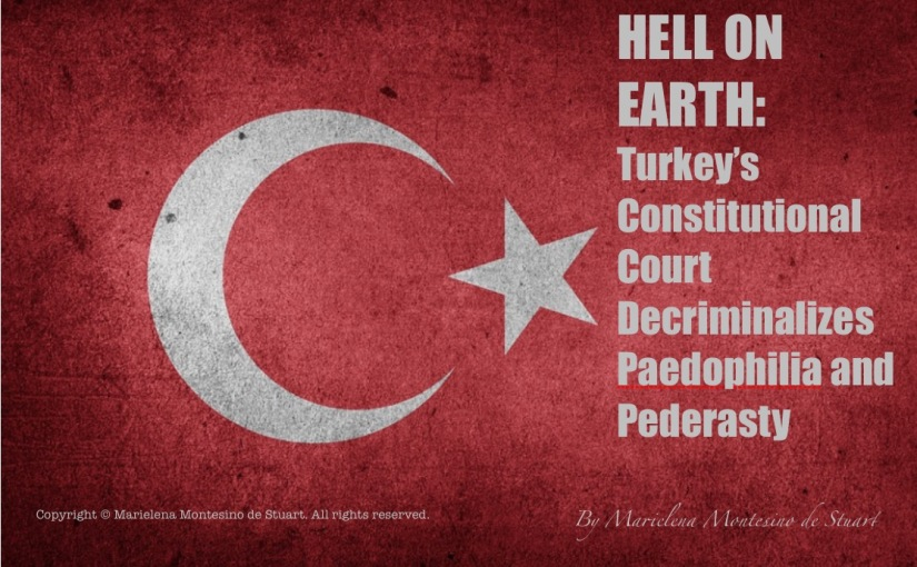 HELL ON EARTH: Turkey's Constitutional Court Decriminalizes Paedophilia and Pederasty