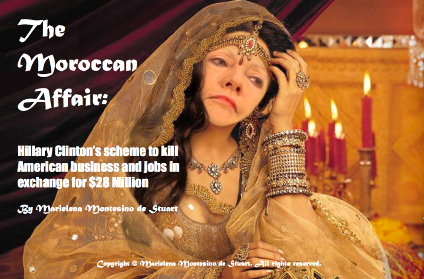 THE MOROCCAN AFFAIR: Hillary Clinton's scheme to kill American business and jobs in exchange for $28Million